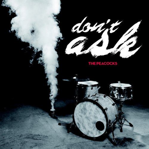 The Peacocks-Dont Ask-CD-FLAC-2012-NBFLAC Download