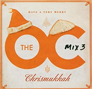 Music From the O.C. Mix 3: Have a Very Merry Chrismukkah