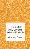 The Best Argument Against God (Palgrave Pivot)