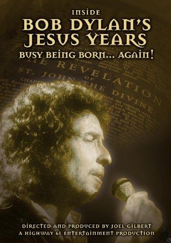 Bob Dylan - Inside Bob Dylan's Jesus Years: Born Again