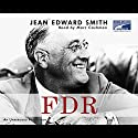 FDR Audiobook by Jean Edward Smith Narrated by Marc Cashman