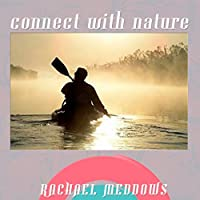 Connect with Nature Hypnosis: Healing Power of Mother Nature, Guided Meditation, Positive Affirmations Rede von Rachael Meddows Gesprochen von: Rachael Meddows