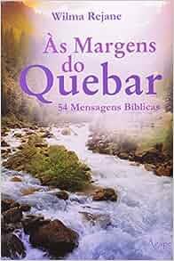 Margens Do Quebrar, As - 54 Mensagens Biblicas (Em Portuguese do