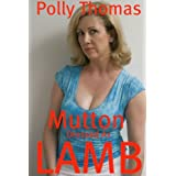 Mutton Dressed as Lamb (...any man would do...)by Polly Thomas