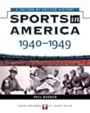 img - for Sports In America: 1940 To 1949 (Sports in America a Decade By Decade History) book / textbook / text book