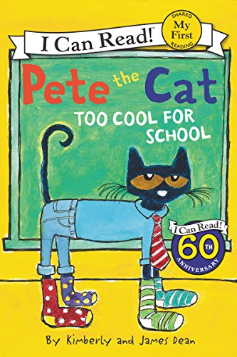 Pete the Cat: Too Cool for School (Pete the Cat My First I Can Read)