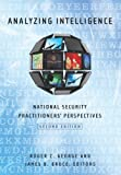 img - for Analyzing Intelligence: National Security Practitioners' Perspectives, Second Edition book / textbook / text book