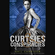 Curtsies & Conspiracies: Finishing School, Book 2 (       UNABRIDGED) by Gail Carriger Narrated by Moira Quirk