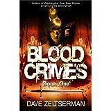 Blood Crimes: Book One ~ Dave Zeltserman