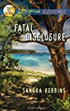 Fatal Disclosure (Love Inspired Suspense)