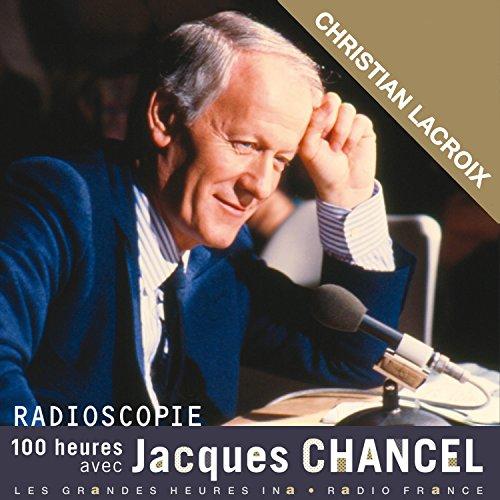 radioscopie-100-heures-avec-jacques-chancel-christian-lacroix