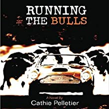 Running the Bulls (       UNABRIDGED) by Cathie Pelletier Narrated by Stephen Mendel