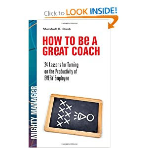 Download e-book How to Be a Great Coach: 24 Lessons for Turning on the Productivity of Every Employee (Mighty Manager)