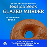 Glazed Murder: A Donut Shop Mystery: Donut Shop Mysteries (       UNABRIDGED) by Jessica Beck Narrated by Linda Bloom
