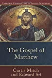 Gospel of Matthew, The (Catholic Commentary on Sacred Scripture) (080103602X) by Sri, Edward