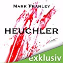 Heuchler Audiobook by Mark Franley Narrated by Peter Weiß