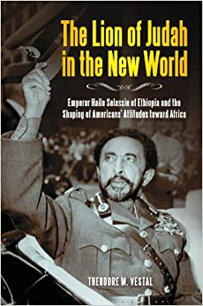 The Lion of Judah in the New World: Emperor Haile Selassie of Ethiopia