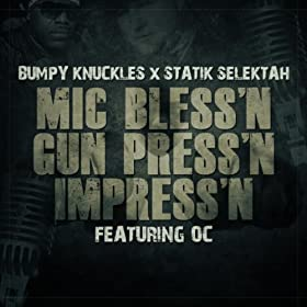 Mic Bless'n Gun Press'n Impress'n [Explicit]