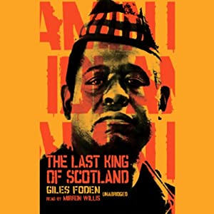 The Last King of Scotland | [Giles Foden]