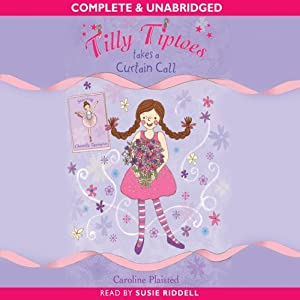 Tilly Tiptoes Takes a Curtain Call Audiobook