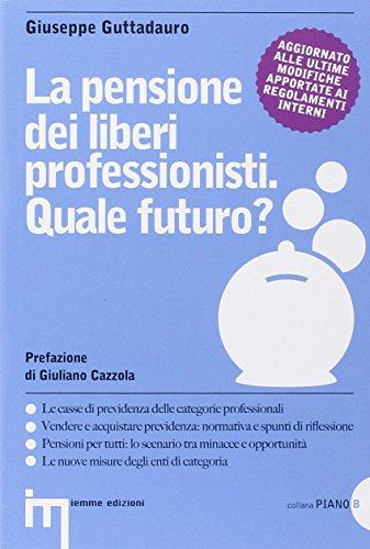 La pensione dei liberi professionisti Quale futuro  PDF