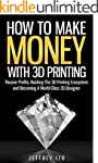 How To Make Money With 3D Printing: P...