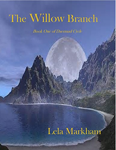 The Willow Branch: Book 1 of The Daermad Cycle