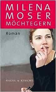 Möchtegern: Milena Moser: 9783312004522: Amazon.com: Books