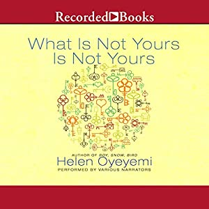 What Is Not Yours Is Not Yours Audiobook