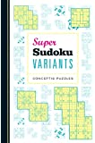 Super Sudoku Variants