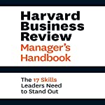 Harvard Business Review Manager's Handbook: The 17 Skills Leaders Need to Stand Out |  Harvard Business Review