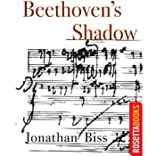 Beethoven's Shadow | [Jonathan Biss]