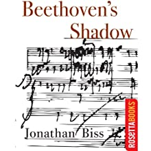 Beethoven's Shadow Audiobook by Jonathan Biss Narrated by Jeff Woodman