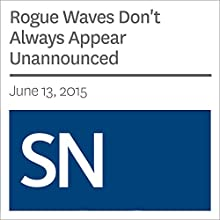 Rogue Waves Don't Always Appear Unannounced (       UNABRIDGED) by Andrew Grant Narrated by Mark Moran