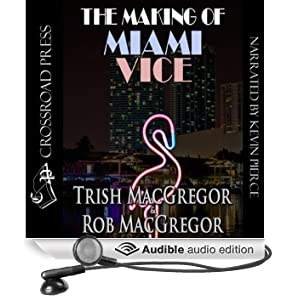The Making of Miami Vice (Unabridged)