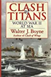 Book cover for Clash of Titans: World War II at Sea