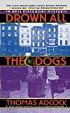 img - for Drown All the Dogs (Neil Hockaday) book / textbook / text book