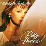 When Fallen Angels Fly Patty Loveless