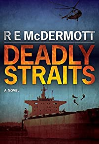 Deadly Straits: The Ultimate Terrorist Attack by R.E. McDermott ebook deal
