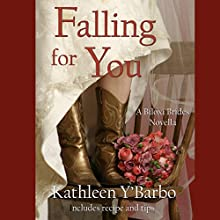 Falling for You: Texas Sweethearts, Book 3 Audiobook by Kathleen Y'Barbo Narrated by Pam Tierney
