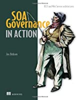 SOA Governance in Action: REST and Web Service Architectures Front Cover