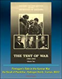History of the Office of the Secretary of Defense, Volume Two - The Test of War, 1950-1953 - Pentagon's Role in the Korean War, the Recall of MacArthur, Hydrogen Bomb, Truman, NATO