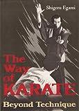 The Way of Karate - Beyond Technique Shigeru Egami