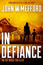 IN DEFIANCE (AN IVY NASH THRILLER, BOOK 1)