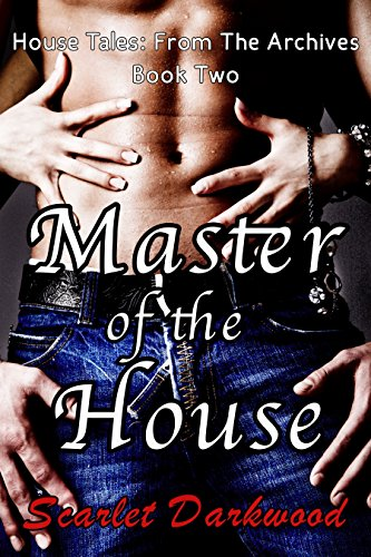 Book: Master Of The House (House Tales From The Archives) by Scarlet Darkwood