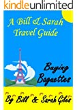 Buying Baguettes!  A Bill and Sarah Giles Travel Guide to France. Adventure Guides. (6) (Bill and Sarah Giles Travel Books)