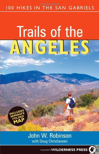 Trails of the Angeles: 100 Hikes in the San Gabriels