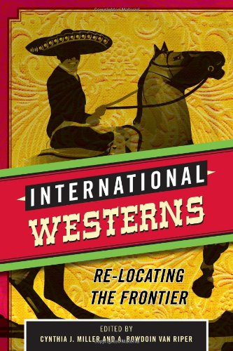 International Westerns: Re-Locating the Frontier PDF