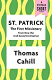 St. Patrick: The First Missionary (A Vintage Short)