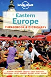 Lonely Planet Eastern Europe Phrasebook & Dictionary (Lonely Planet Phrasebook: Eastern Europe)